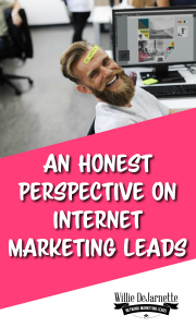 An Honest Perspective on Internet Marketing Leads